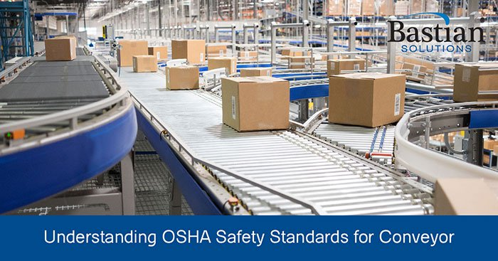 Understanding OSHA Safety Standards for Conveyor | Bastian Solutions