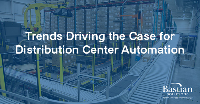 trends_driving_the_case_for_distribution_center_automation